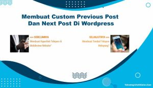 Membuat Custom Previous Post Dan Next Post Di Wordpress